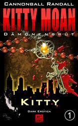 Kitty Moan 1 - Dämonenbrut: Kitty