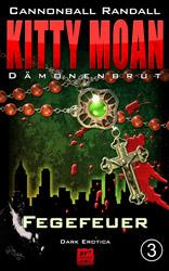 Kitty Moan 3 - Dämonenbrut: Fegefeuer