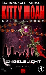 Kitty Moan 4 - Dämonenbrut: Engelslicht