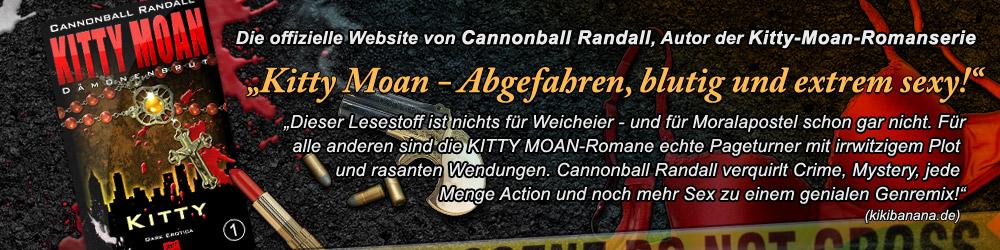 Die offizielle Website von Cannonball Randall, Autor der Kitty Moan-Romanserie