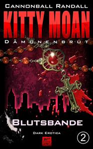 Kitty Moan Dämonenbrut 2: Blutsbande